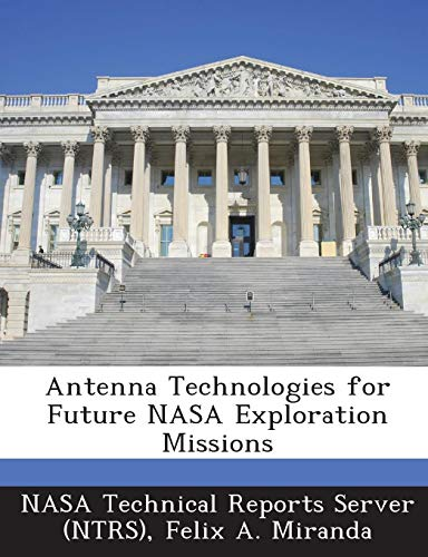 Antenna Technologies for Future NASA Exploration Missions