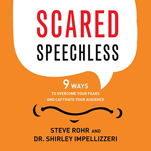 Scared Speechless     9 Ways to Overcome Your Fears and Captivate Your Audience              By:                                                                                                                                 Steve Rohr,                                                                                        Shirley Impellizzeri                               Narrated by:                                                                                                                                 Jeff Cummings                      Length: 5 hrs and 45 mins     4 ratings     Overall 4.0