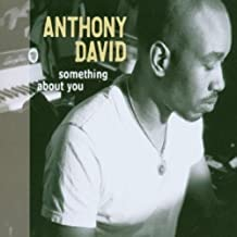 Something About You by Anthony David