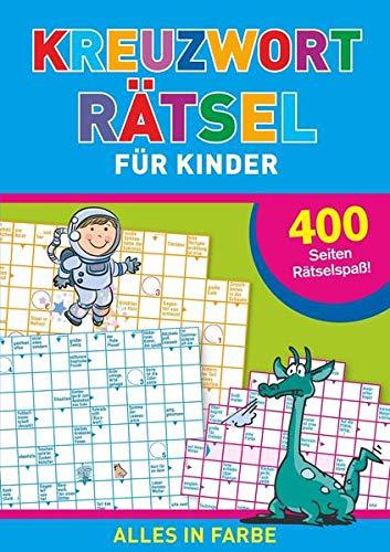 Kreuzworträtsel für Kinder: 400 Seiten Rätselspaß für Kinder ab 10 Jahren