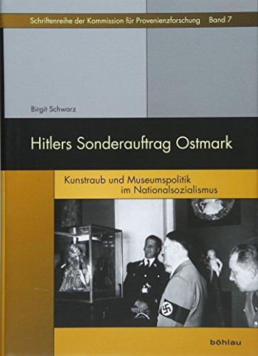 Hitlers Sonderauftrag Ostmark: Kunstraub Und Museumspolitik Im Nationalsozialismus: 7