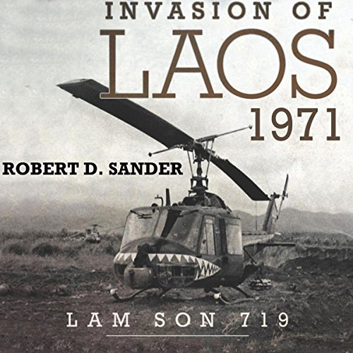 Invasion of Laos, 1971: Lam Son 719 audiobook cover art