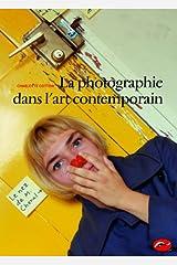 La Photographie dans l'art contemporain (French Edition) Paperback