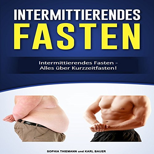 Intermittierendes Fasten [Intermittent Fasting]     Alles über Kurzzeitfasten! [Everything About Short-Term Fasting]              By:                                                                                                                                 Sophia Thiemann,                                                                                        Karl Bauer                               Narrated by:                                                                                                                                 Markus Kasanmascheff                      Length: 52 mins     Not rated yet     Overall 0.0
