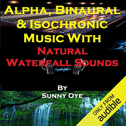 Alpha, Binaural, and Isochronic Music Mixed with Natural Waterfall Sounds cover art