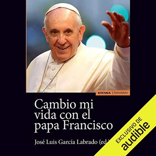 Cambio Mi Vida con el Papa Francisco [Change My Life with Pope Francis] Titelbild