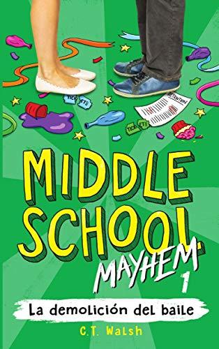 La demolición del baile (Middle School Mayhem en Español nº 1)