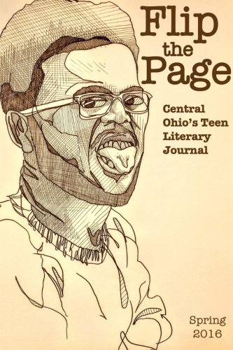 Flip the Page, Spring 2016: Central Ohio's Teen Literary Journal