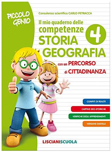 Piccolo genio. Il mio quaderno delle competenze. Storia e geografia. Per la Scuola elementare (Vol. 4)