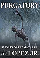 Purgatory: 13 Tales Of The Macabre