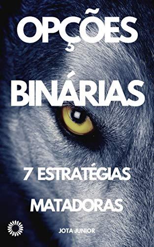 Opções Binárias: 7 estratégias matadoras