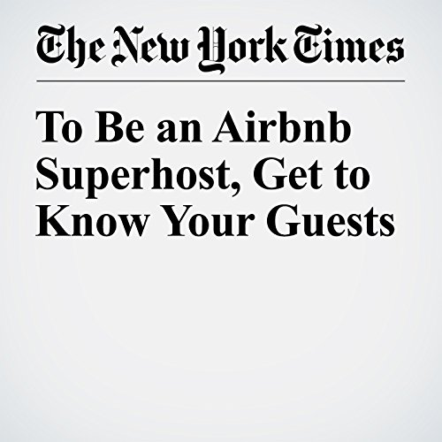To Be an Airbnb Superhost, Get to Know Your Guests copertina