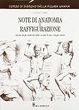 Note di anatomia e raffigurazione. Ediz. illustrata
