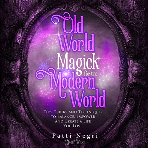 Old World Magick for the Modern World Audiobook By Patti Negri cover art
