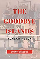 The Goodbye Islands: Tongan Redux