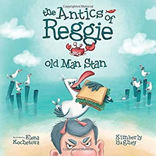 The Antics of Reggie and Old Man Stan