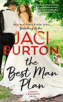 The Best Man Plan (A Boots And Bouquets Novel Book 1) by [Jaci Burton]