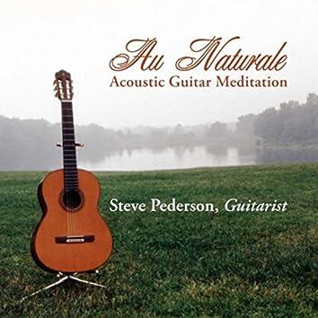 Au Naturale (Acoustic Guitar Meditation)