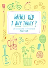 By Kate Bingaman-Burt - What Did I Buy Today?: An Obsessive Consumption Journal (12.2.2012)