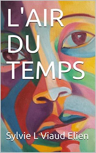 L'AIR DU TEMPS (French Edition)