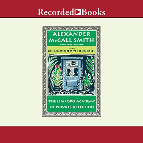 The Limpopo Academy of Private Detection Audiobook By Alexander McCall Smith cover art