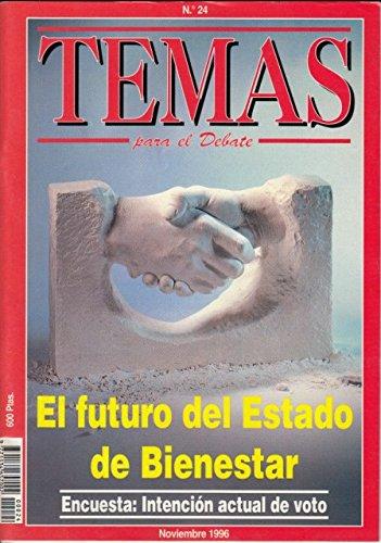 TEMAS PARA EL DEBATE Nº 24 (Los derechos sociales; La crisis del estado de bienestar y la transición hacia una nueva reforma social; La OTAN y los dilemas de seguridad en Europa)