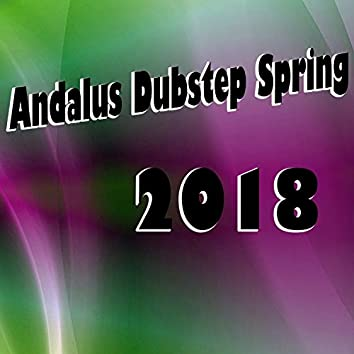 Andalus Dubstep Spring 2018