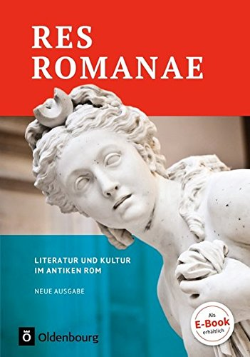Res Romanae - Neue Ausgabe: Literatur und Kultur im antiken Rom: Schülerbuch