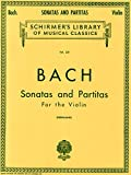 Sonatas and Partitas for the Violin: Schirmer Library of Classics Volume 221 Violin Solo (Schirmer's Library of Musical Classics)