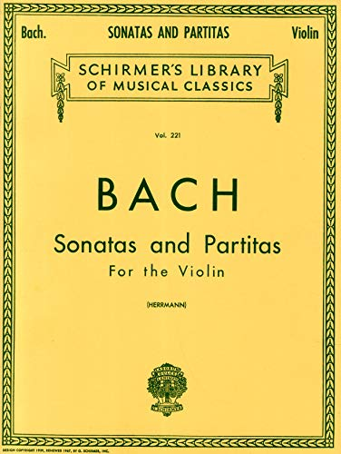 Bach: Sonatas and Partitas for Violin Solo (Schirmer's Library of Musical Classics): Schirmer Library of Classics Volume 221 Violin Solo