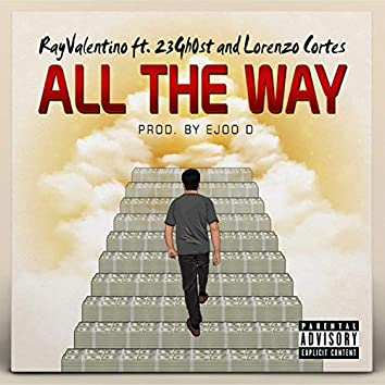 All the Way (feat. 23gh0st & Lorenzo Cortes)