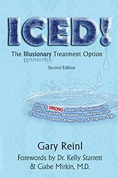 ICED! The Illusionary Treatment Option - Second Edition by [Gary Reinl, Kelly Starrett, Gabe Mirkin]