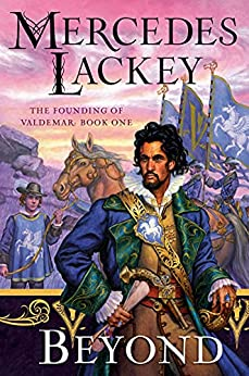 Beyond (The Founding of Valdemar Book 1) by [Mercedes Lackey]