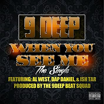 When You See Me (feat. Al West, Dap Daniel & Ish Tar)