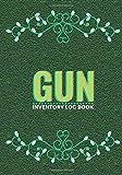 Gun Inventory Log Book: Personal Gun Record Log Book, Journal, Acquisition & Disposition Insurance Organizer...