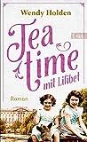 Teatime mit Lilibet: Roman von Wendy Holden