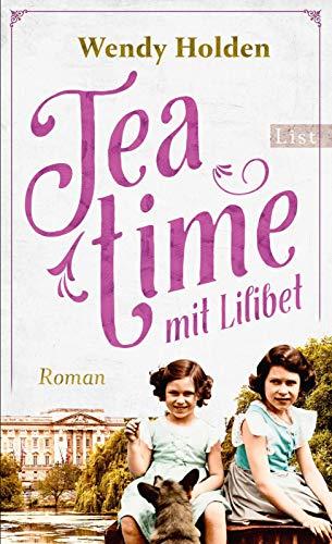 Buchseite und Rezensionen zu 'Teatime mit Lilibet: Roman' von Wendy Holden