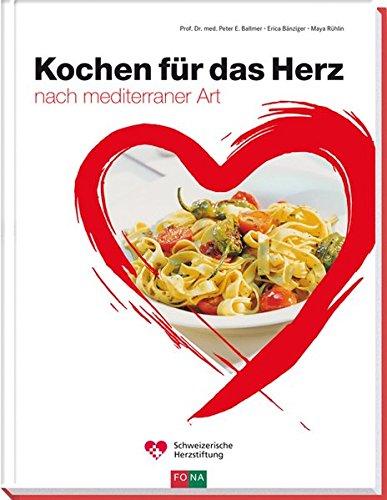 Kochen für das Herz: nach mediterraner Art