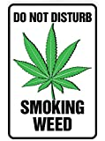 SignDragon Letrero de Metal con Texto en inglés Do Not Disturb Smoking Weed