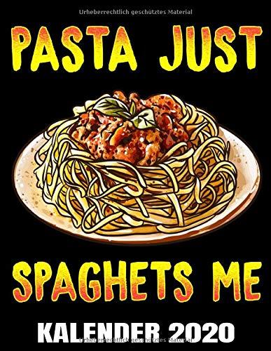 Pasta Just Spaghets Me Kalender 2020: Ich Liebe Nudeln - Italien - Pasta Kalender Terminplaner Buch - Jahreskalender - Wochenkalender - Jahresplaner