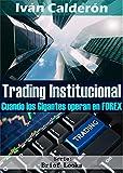 Trading Institucional: Cuando los Gigantes Operan en FOREX