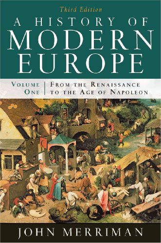 A History of Modern Europe: From the Renaissance to the Age of Napoleon (Third Edition) (Vol. 1)