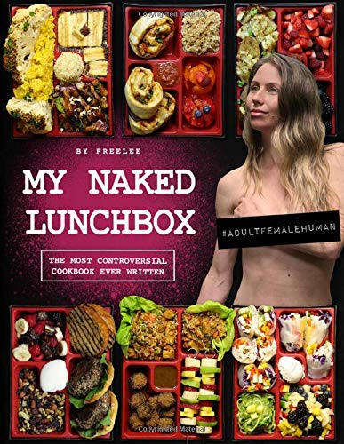 My Naked Lunchbox: The Most Controversial Cookbook Ever Written