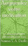 Augmentez votre motivation: Le développement personnel pour tous