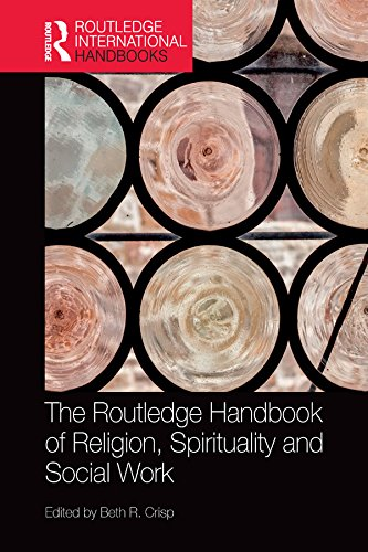 The Routledge Handbook of Religion, Spirituality and Social Work (Routledge International Handbooks) (English Edition)