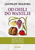 Od chili do wanilii: Historia roślin apetycznych...