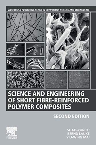 Science and Engineering of Short Fibre-Reinforced Polymer Composites (Woodhead Publishing Series in Composites Science and Engineering)