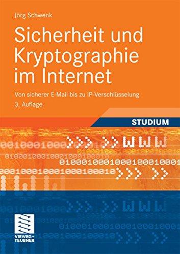 Sicherheit und Kryptographie im Internet: Von sicherer E-Mail bis zu IP-Verschlüsselung