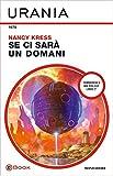 Se ci sarà un domani (Urania) (Tomorrow's kin trilogy Vol. 2)...