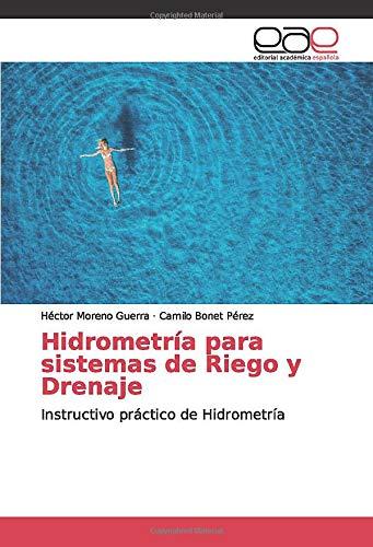 Hidrometría para sistemas de Riego y Drenaje: Instructivo práctico de Hidrometría